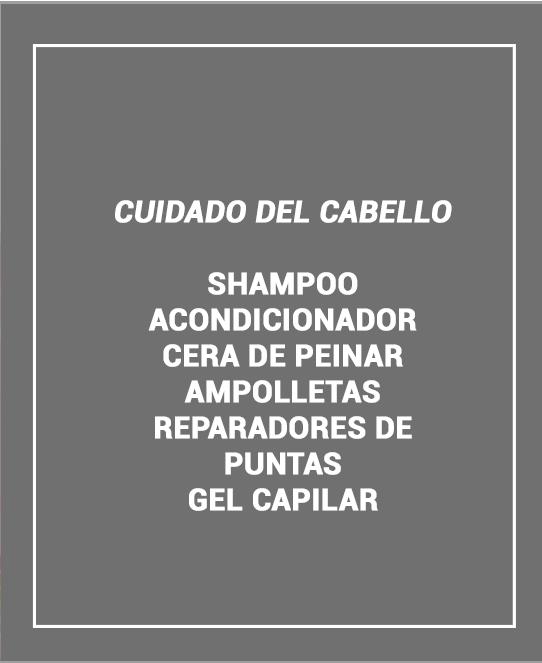 CUIDADO DEL CABELLO SHAMPOO ACONDICIONADOR REPARADOR DE PUNTAS GEL FIJADOR ESPECIALIDADES